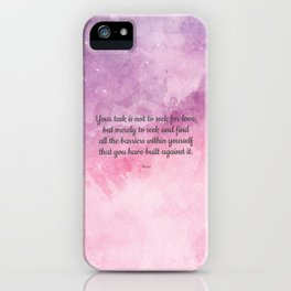 Your task is not to seek for love - Rumi iPhone Case