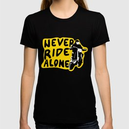 Never Ride Alone I T-shirt