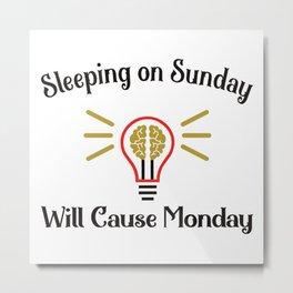 Mondays !! Metal Print