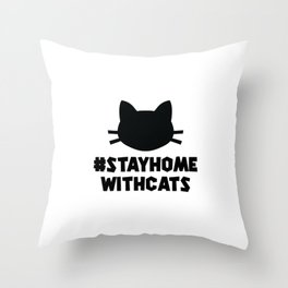Stay Home With Cats - black Throw Pillow