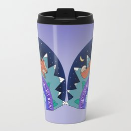 I Had Too Much To Dream Last Night Travel Mug
