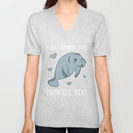I Just Freakin Love Manatees Okay Unisex V-Neck