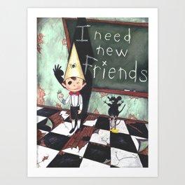 I need new friends Art Print