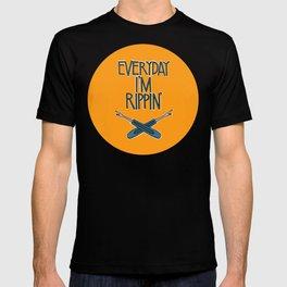 Everyday I'm Rippin' T-shirt