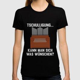 Tschulligung Kann Man Sich Was Wünschen? T-shirt