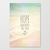 pocketfuel Canvas Prints featuring HOPE ANCHORS THE SOUL  by Pocket Fuel