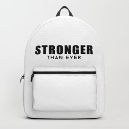 Stronger Than Ever Backpack