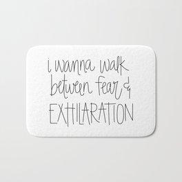 Walk Between Fear & Exhilaration Bath Mat