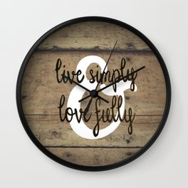 Live Simply & Love Fully on Barnwood Wall Clock