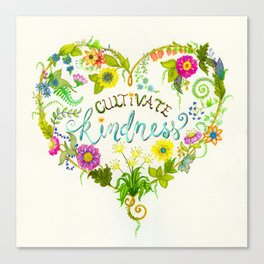 Cultivate Kindness Canvas Print