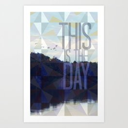 This is the Day Christian Design Art Print