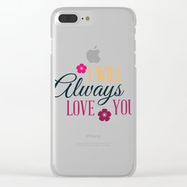 I Will Always Love You Valentines Day Clear iPhone Case