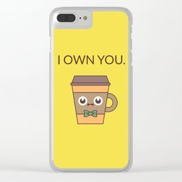 I Own You Clear iPhone Case