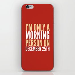 I'm Only a Morning Person on December 25th (Crimson) iPhone Skin