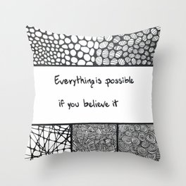 Everything is possible if you believe it Throw Pillow