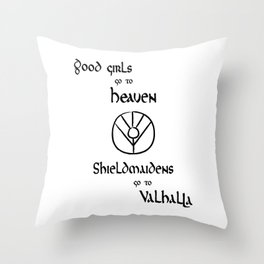 Shieldmaidens go to Valhalla black, Vikings Throw Pillow