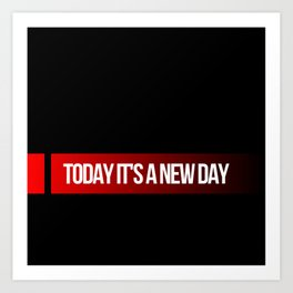 Today it's a new day Art Print