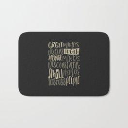 Great Minds Discuss Ideas - Motivation Bath Mat