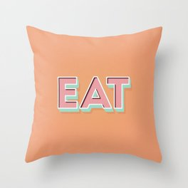 EAT EAT EAT Throw Pillow