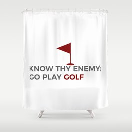 Know Thy Enemy Play Golf Strategy Shower Curtain
