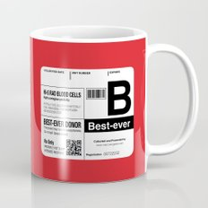 My Blood Type is B, for Best-ever! Coffee Mug