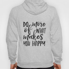 Do More Of What Makes You Happy,Love What You Do Do What You Love,Office Sign,Office Wall Art,Motiva Hoody