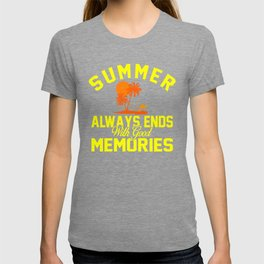 Summer Always Ends With Good Memories yr T-shirt