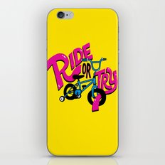 Ride or Try iPhone & iPod Skin