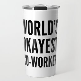 World's Okayest Co-worker Travel Mug