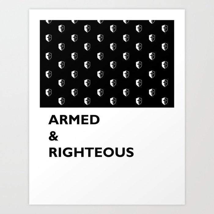 Armed & Righteous Art Print