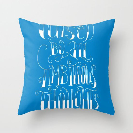 """""""Cursed by all ambitious thoughts"""" Throw Pillow"""