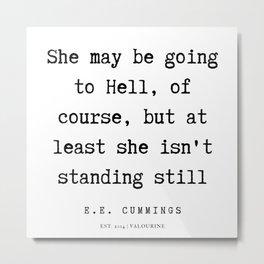 25  | E.E. Cummings Quotes | 200110 Metal Print