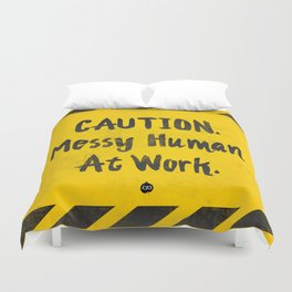 CAUTION. Messy Human At Work Duvet Cover