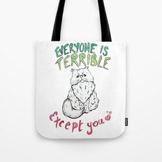 Everyone is Terrible Tote Bag