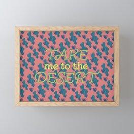 Take me to the Desert #society6 #decor #buyart Framed Mini Art Print