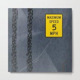 Velocidad Maxima 5 mph Metal Print