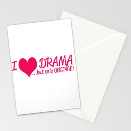 I Love Drama But Only Onstage Stationery Cards