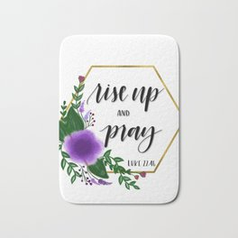 Rise up and pray Bath Mat