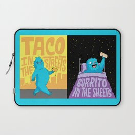 Taco in the streets, Burrito in the sheets. Laptop Sleeve