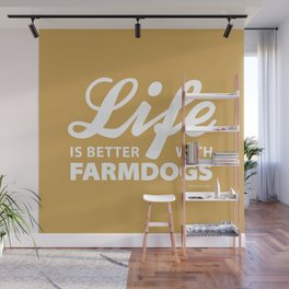 Life is better with farmdog 2 Wall Mural