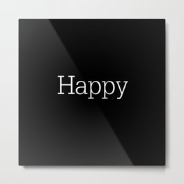 HAPPY! Black & White Metal Print
