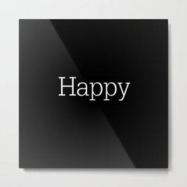 HAPPY! Black & White Metal Print
