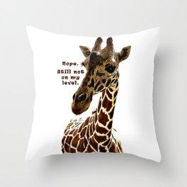 Nope. Still not on my level. Giraffe Art Throw Pillow