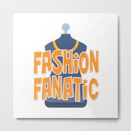 Fashion Fanatic Metal Print