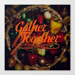 Gather Together Canvas Print