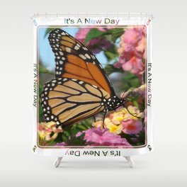 It's A New Day! Shower Curtain