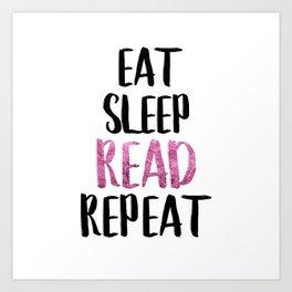 Eat Sleep Read Repeat Pink Art Print