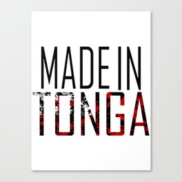 Made In Tonga Canvas Print