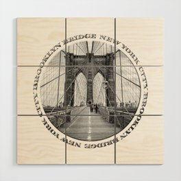 Brooklyn Bridge New York City (black & white with text) Wood Wall Art
