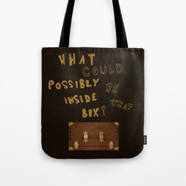 What could possibly be inside that box? Tote Bag